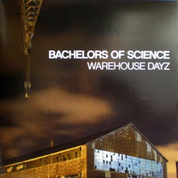 Bachelors Of Science  - Warehouse Dayz LP - Horizons Music