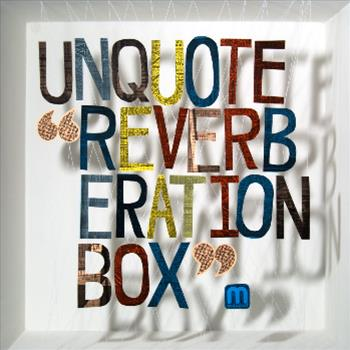 Unquote  Reverberation Box LP - Med School