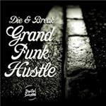 Die & Break - Grand Funk Hustle EP- 15405