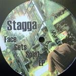 Stagga  Face Gets Splat EP- 21985