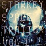 Starkey - Space Traitor Volume 1 EP- 23332