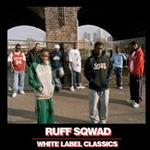 Ruff Sqwad - White Label Classics CD- 51075