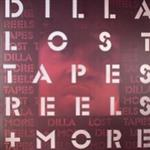 J DILLA - LOST TAPES, REELS + MORE- 81086