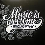 Housemeister - Music Is Awesome- 84482