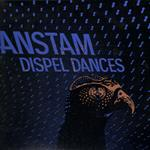 Anstam - Dispel Dances LP- 88416