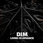 D.I.M.  Living In Advance - 89366