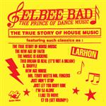 Elbee Bad: The Prince Of Dance Music LP- 89401
