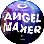 Dez Williams - Angel Maker EP- 91593