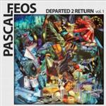 Pascal FEOS - Departed 2 Return Part 1- 92143